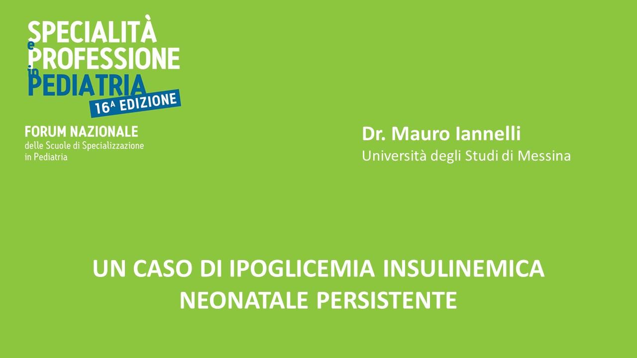 UN CASO DI IPOGLICEMIA INSULINEMICA NEONATALE PERSISTENTE