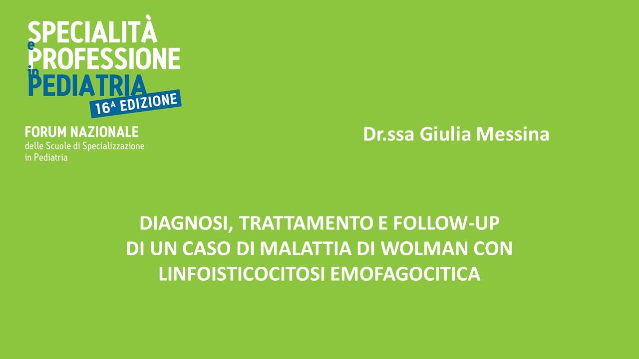 DIAGNOSI, TRATTAMENTO E FOLLOW-UP DI UN CASO DI MALATTIA DI WOLMAN CON LINFOISTIOCITOSI EMOFAGOCITICA